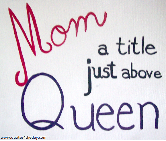 mom a little just above queen mother quote quotespictures com