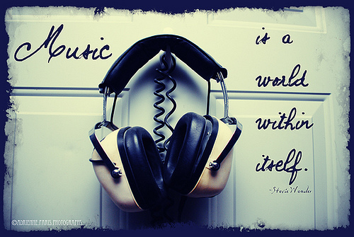 """ Music Is A World Within Itself """