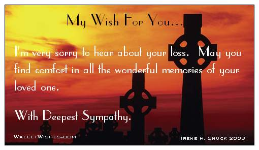 My Wish For You, I\'m Very Sorry To Hear About Your Loss. May ...