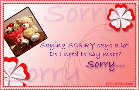""" Saying Sorry Says A Lot Do I Need To Say More, Sorry """