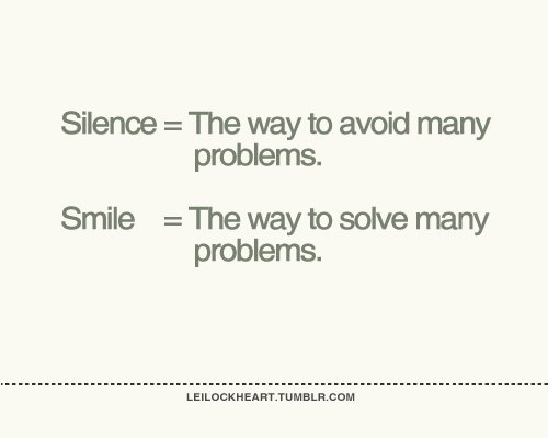 Silence The Way To Avoid Many Problems Smile The Way To Solve