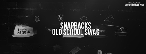 snapbacks old school swag boldness quote quotespictures com