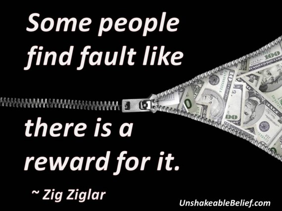 """ Some People Find Fault Like There Is A Reward For It "" ~ Money Quote"