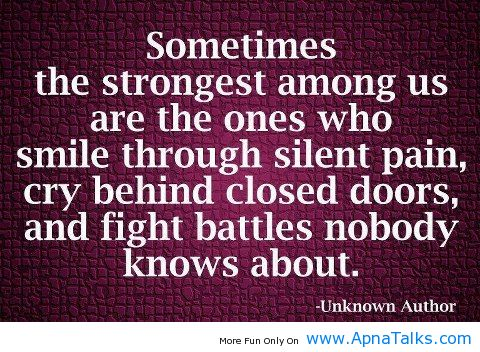 Quotes About Smiling Through Pain The Strongest A...