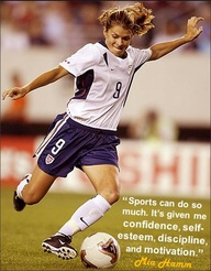 """ Sports Can Do So Much. It's Given Me Confidence, Self-Esteem, Discipline And Motivation ""  - Mia Hamm ~ Soccer Quote"