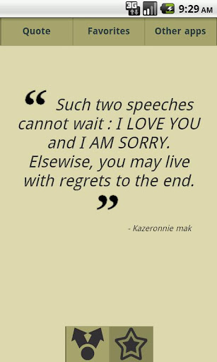""" Such Two Speechess Cannot Wait, I Love You And I Am Sorry. Elsewise, You May Live With Regrets To The End "" - Kazeronnie Mak"
