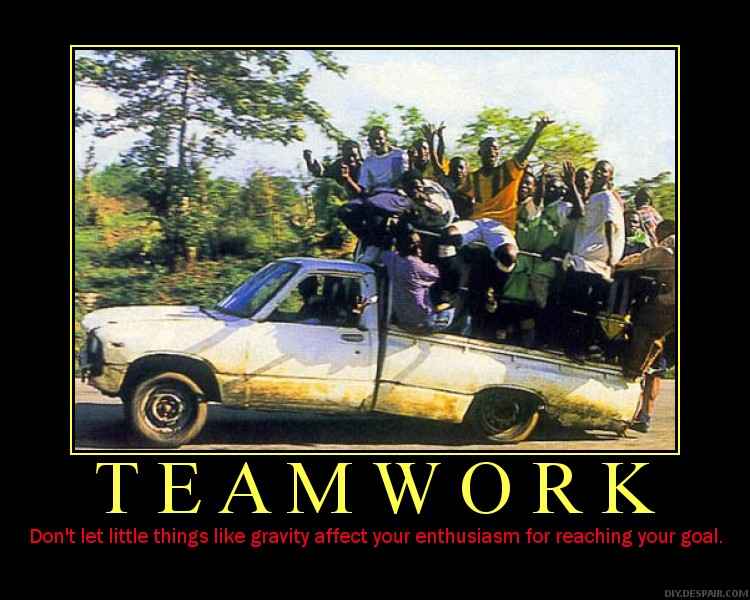Funny Team Quotes: Teamwork, Don't Let Little Things Like Gravity Affect Your