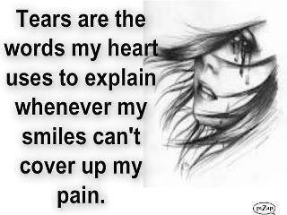 Tears Are The Words My Heart Uses To Explain Whenever My ...