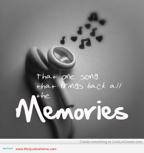 All It Takes Is 1 Song To Bring Back 1000 Memories Music Quote