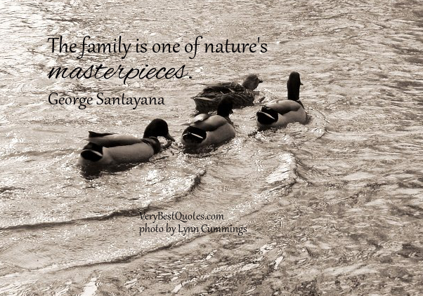 the family is one of nature s masterpieces george