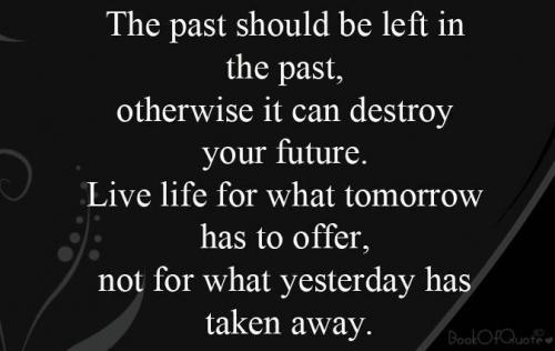 Quote About Your Past: Past Behind You Quotes. QuotesGram