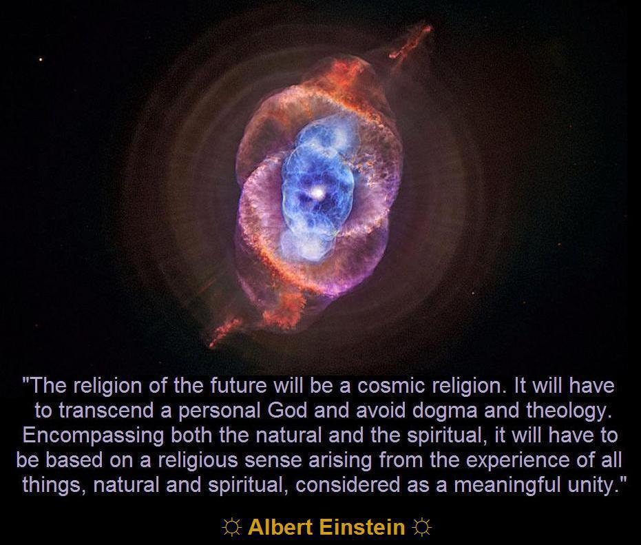 The Religion Of The Future Will Be A Cosmic Religion It Will Have