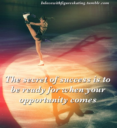 The Secret of Success Is To Be Ready For When Your