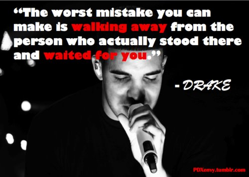 Displaying  15  Gallery Images For Drake Quotes About Mistakes   Drake Quotes About Giving Up