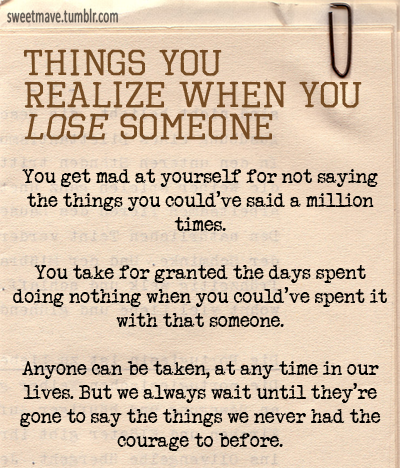 Quotes About Losing Someone You Love Tumblr : Things You Realize When You Lose Someone?. ~ Sad Quote