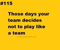 Those Days Your Team Decides Not To Play Like A Sports Quote