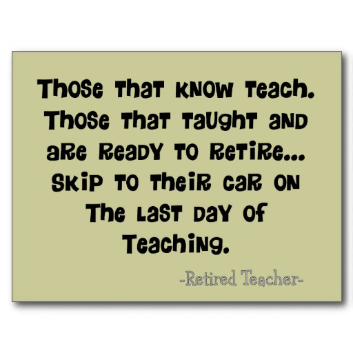 Quotes About Retirement From Teaching. QuotesGram