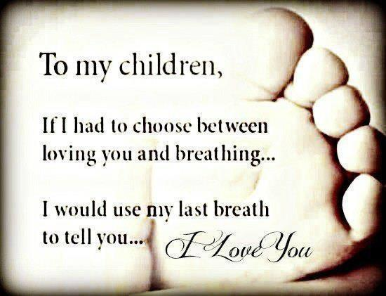 Kids Love Quotes : Love My Kids Quotes Graphics To my children, if i had to