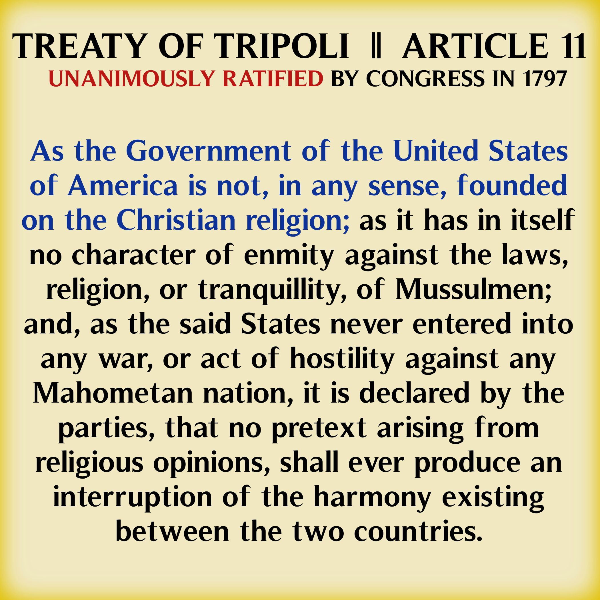""" Treat Of Tripoli, Article, As The Government Of The United States Of America Is Not, In Any Sense, Founded….    ~ Politics Quote"