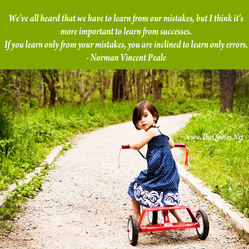 We learn more from our failures than from our successes ...