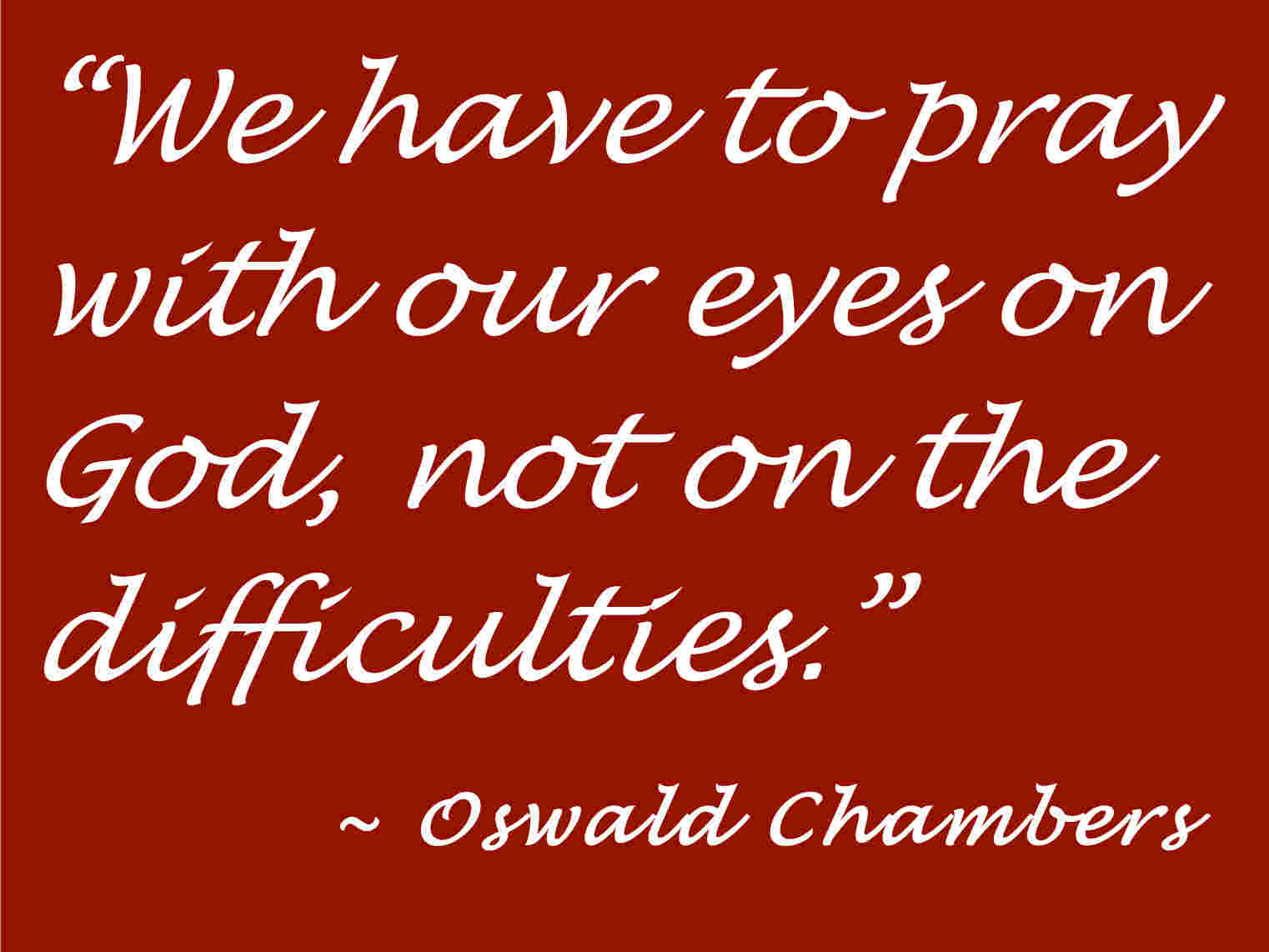 Prayer quotes pictures and prayer quotes images 7 we have to pray with our eyes on god not on the difficulties thecheapjerseys Gallery