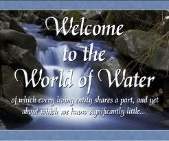 welcome to the world of water of which living nature quote