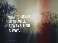 Its will way meant to be whats always find What Is