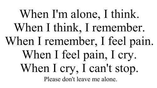 When I Remember, I Feel Pain. When I Feel Pain, I Cry. When I Cry, I Canu0027t  Stop U201d ~ Sad Quote
