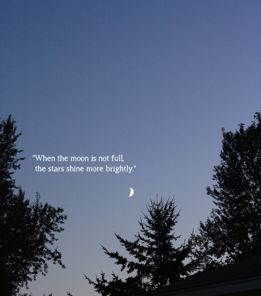 When The Moon Is Not Full The Stars Shine More Brightly Nature