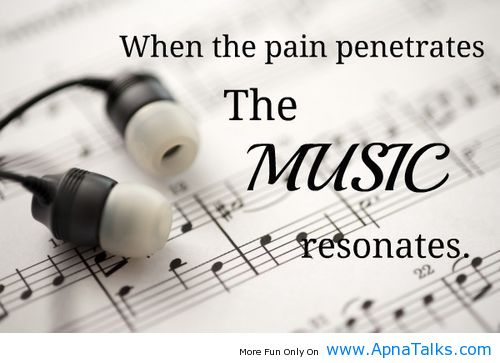 """"""" When The Pain Penetrates The Music Resonates """""""
