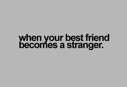 "When Your Best Friend Becomes A Stranger "" Sad Quote Fascinating Quotation About Sad Friendship"