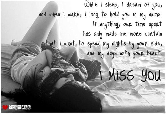 """""""  While I Sleep, I Dream Of You, And When I Wake, I Long To Hold You In My Arms If Anything, Our Time Apart Has Only Make Me More Certain.."""