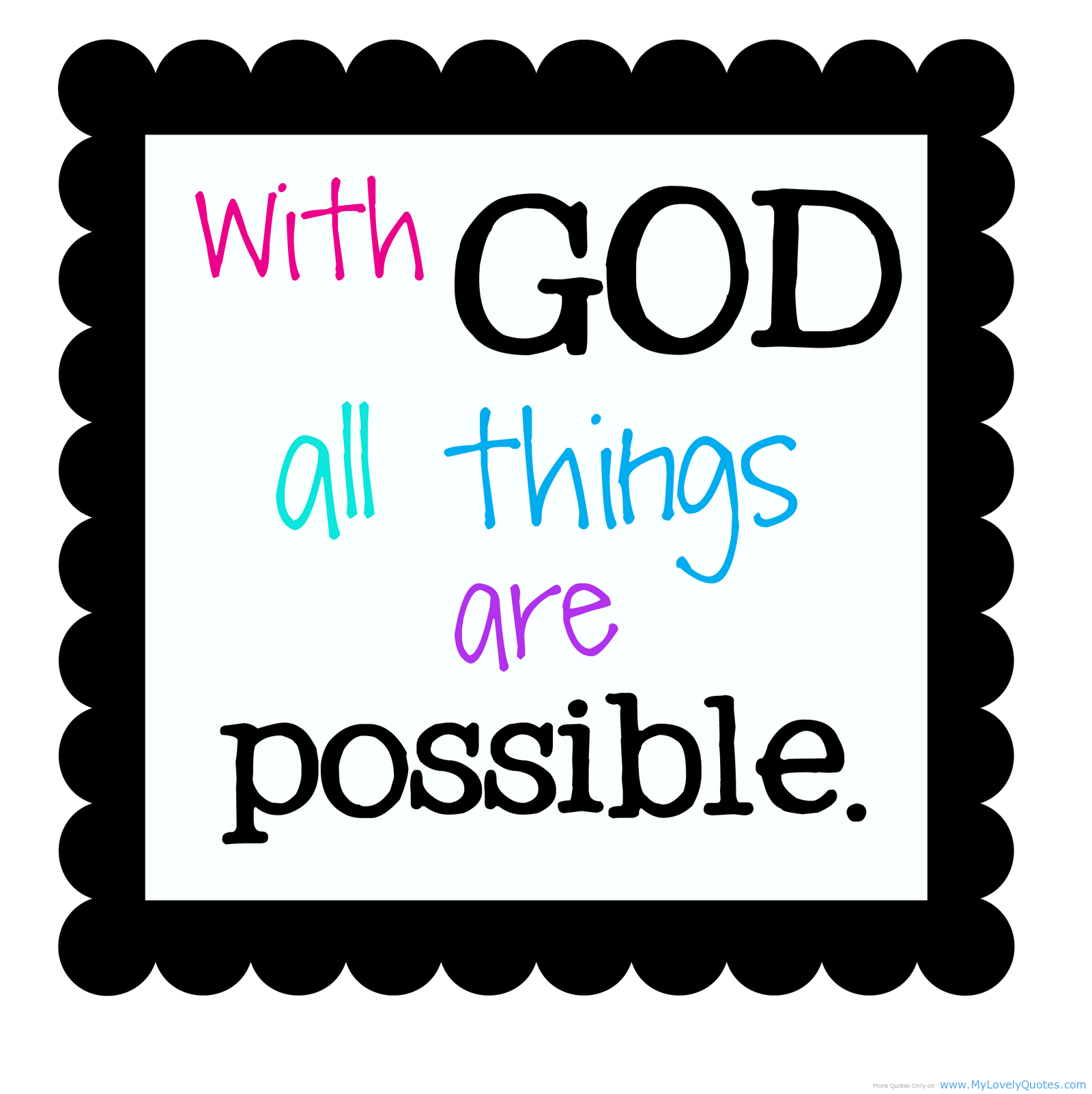 """ With God All Things Are Possible ""  ~ Thank You Quote"