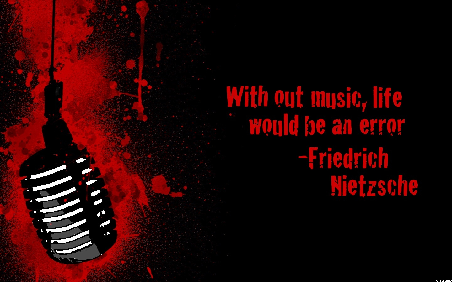 """ With Out Music, Life Would Be An Error "" - Friedrich Nietzsche"