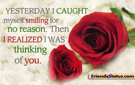 """Yesterday I Caught Myself Smiling For No Reason. Then I Realized I Was Thinking Of You""~ Missing You Quote"