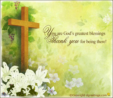 """ You Are God's Greatest Blessings Thank You For Being There """