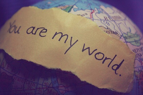 You Are My World ~ Missing You Quote