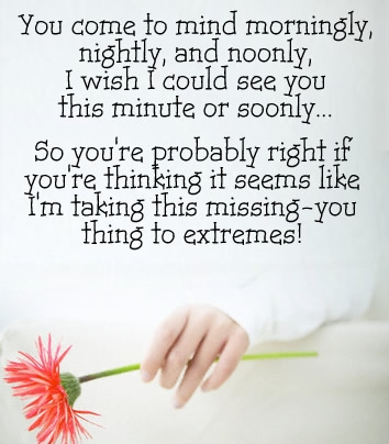 """ You Come To Mind Morningly, Nightly, And Noonly, I Wish I Could See You This Minute Or Soonly…. ~ Sweet Quote"