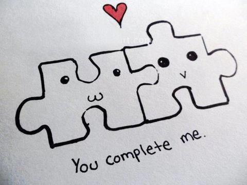 """ You Complete Me ""  ~ Sweet Quote"