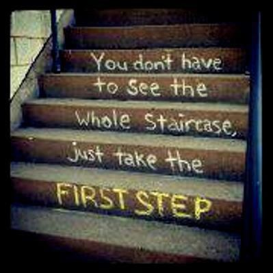 """ You Don't Have To See The Whole Staircase, Just Take The First Step ""   ~ Success Quote"