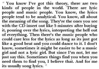 """ You Know I've Got This Theory, There Are Two Kinds Of People In The World. There Are Lyric People And Music People…."