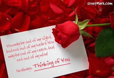 """"""" You May Be Out Of My Sight But Not Out Of My Heart. You May Be Out Of My Reach But Not Out Of My Mind, I'm Always Thinking Of You """""""