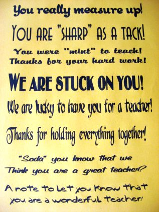 """ You Really Measure Up! You Are 'Sharp' As A Tack! You Were 'Mint' To Teach! Thanks For Your Hard Work! We Are Stuck On You!…."