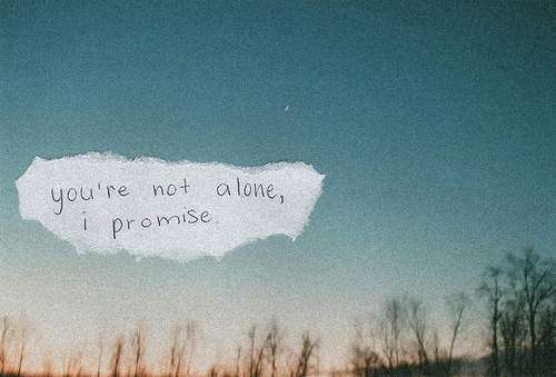 """ You're Not Alone, I Promise ""  ~ Spring Quote"