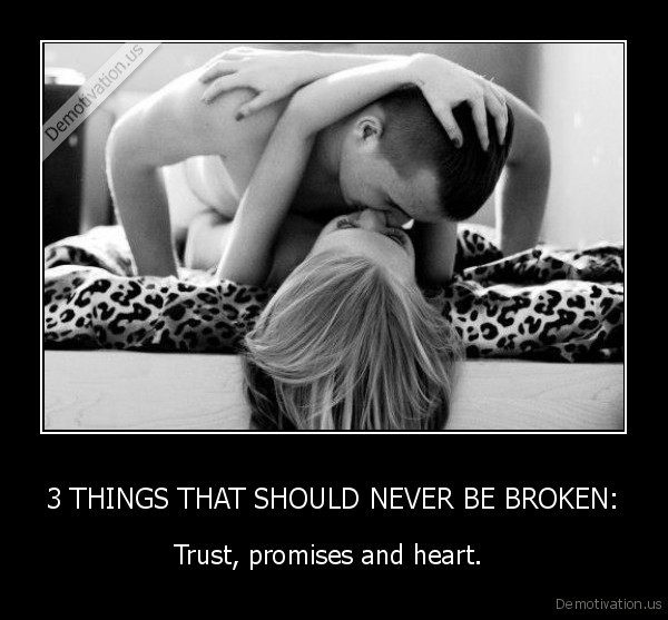 3 Things That Should Never Be Broken Trust, Promises And Heart
