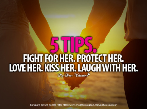 5 Tips Fight For Her Protect Her Love Her Kiss Her Laugh With Her