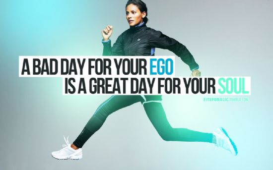 A Bad Day For Your Ego Is A Great Day For Your Soul
