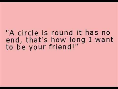 """A Circle Is Round It Has No End, That's How Long I Want To be Your Friend!"" ~ Apology Quotes"