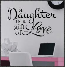 A Daughter Is a Gift Of Love