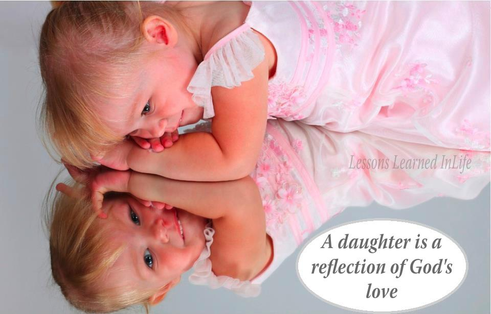 A Daughter Is a Reflection Of God's Love